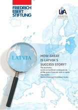 How Great is Latvia's Success Story? The Economic, Social and Political Consequences of the Recent Financial Crisis in Latvia