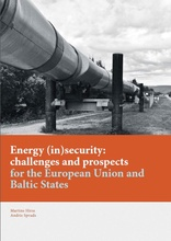 Energy (In)Security: Challenges and Prospects for the European Union and Baltic States