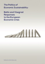 The Politics of Economic Sustainability: Baltic and Visegrad Responses to the European Economic Crisis
